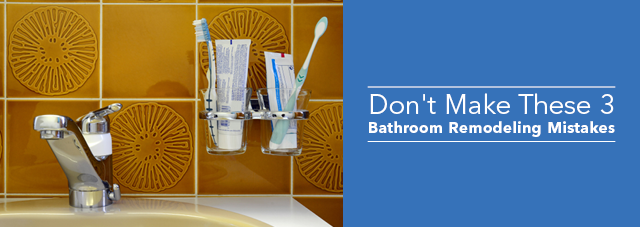Don't make these bathroom remodeling mistakes