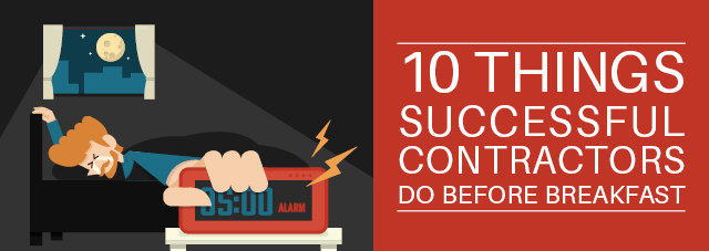10 Things Successful Contractors Do Before Breakfast