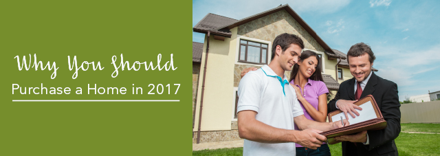 Why You Should Purchase a Home in 2017