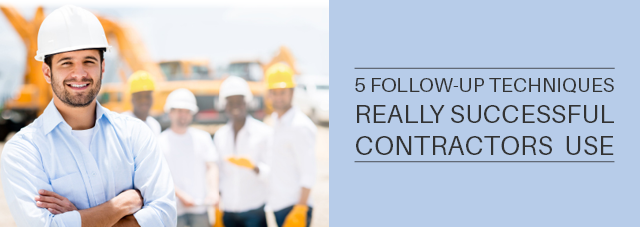 5 Follow-Up Techniques Really Successful Contractors Use