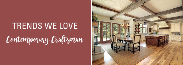 Trends We Love: Contemporary Craftsman