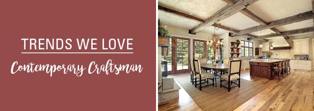 Trends We Love: Contemporary Craftsman