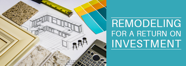 Remodeling for a Return on Investment