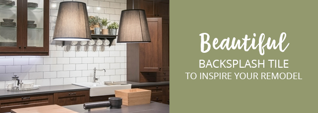 Beautiful Backsplash Tile to Inspire Your Remodel