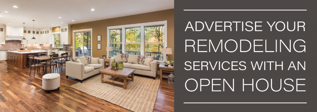 Advertise Your Remodeling Services with an Open House