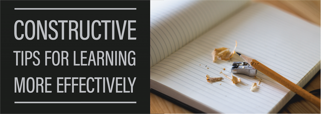 Constructive Tips for Learning More Effectively