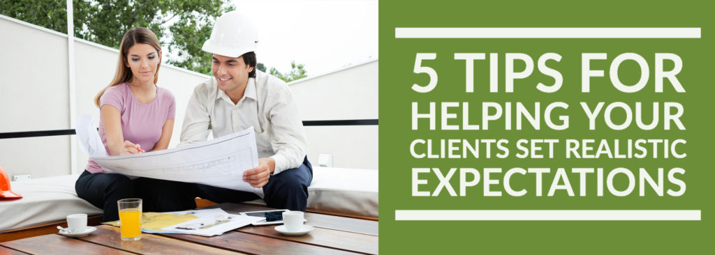 5 Tips for Helping Your Clients Set Realistic Expectations