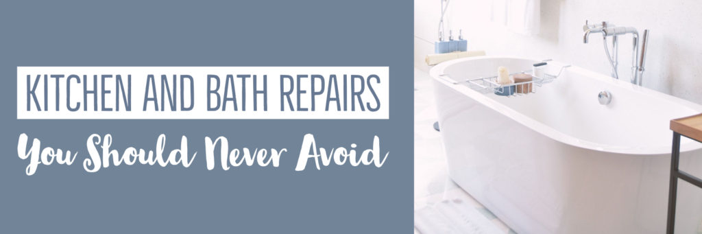 Kitchen and Bath Repairs You Should Never Avoid
