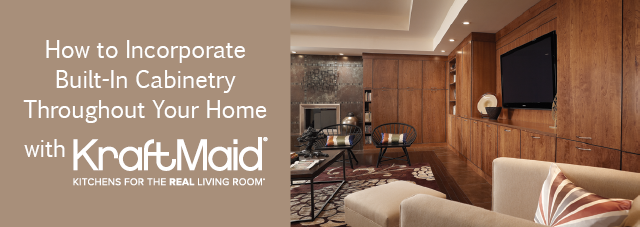 How to Incorporate Built-In Cabinetry Throughout Your Home with Kraftmaid