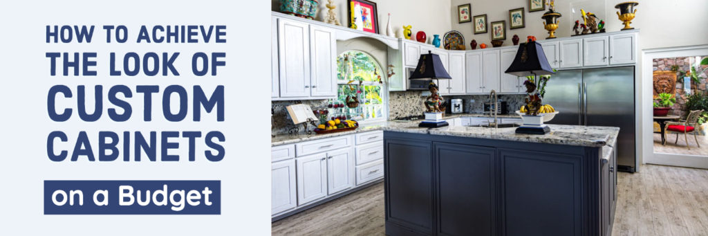 How to Achieve the Look of Custom Cabinets on a Budget